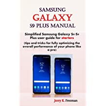 Learning to handle stunning features within 5 minutes Samsung Galaxy  S9 Plus Manual Simplified Samsung Galaxy S9//S9 plus user guide for seniors
